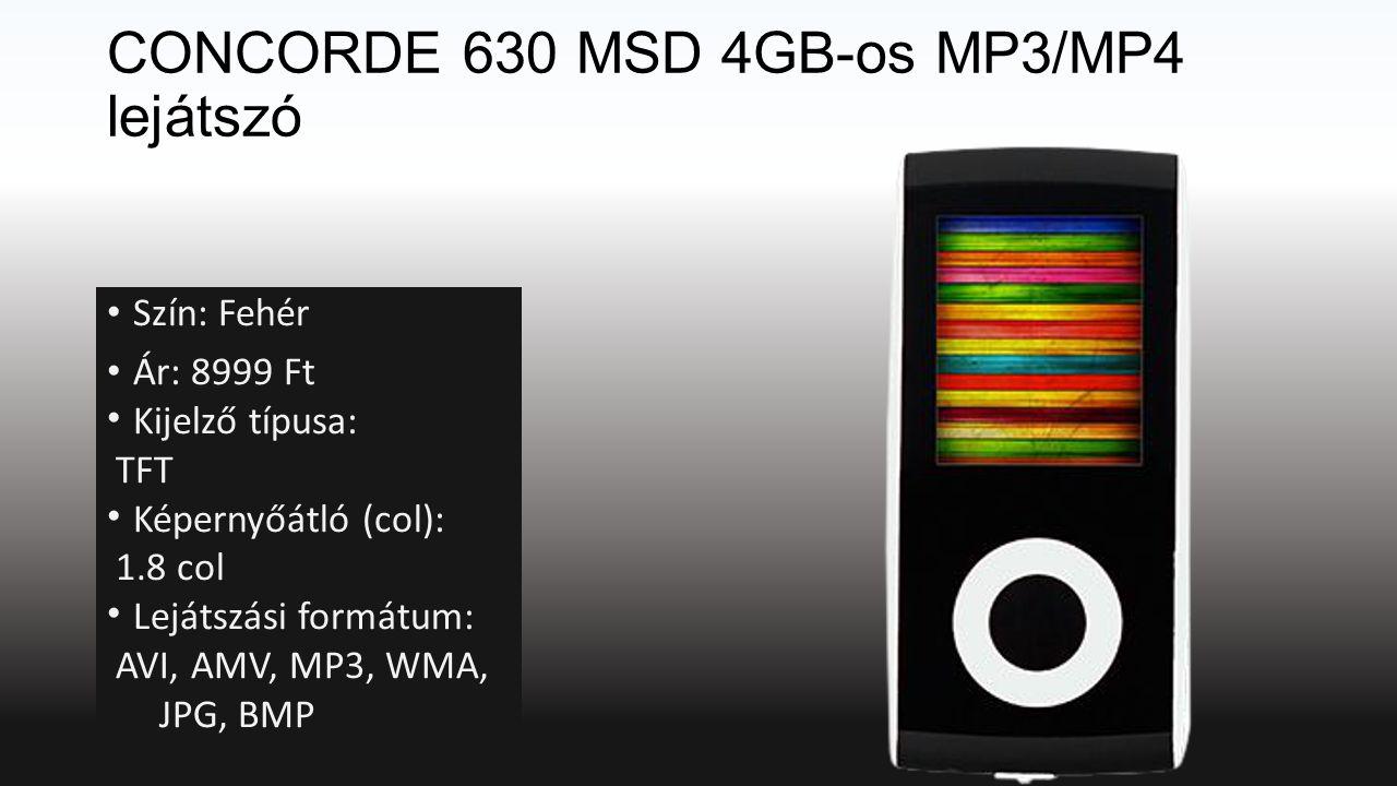 CONCORDE 630 MSD 4GB-os MP3/MP4 lejátszó Szín: Fehér Ár: 8999 Ft Kijelző típusa: TFT Képernyőátló (col): 1.8 col Lejátszási formátum: AVI, AMV, MP3, WMA, JPG, BMP