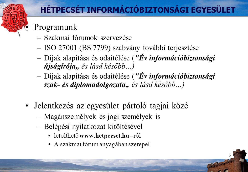 4 HÉTPECSÉT HONLAP Tagoknak elérhető szolgáltatások -Előadások letöltése (ppt formátumban) -Információbiztonsági hírgyűjtemény és fórum -Információbiztonsági incidensek -Szabványos információvédelem -Egyéb információbiztonsági események