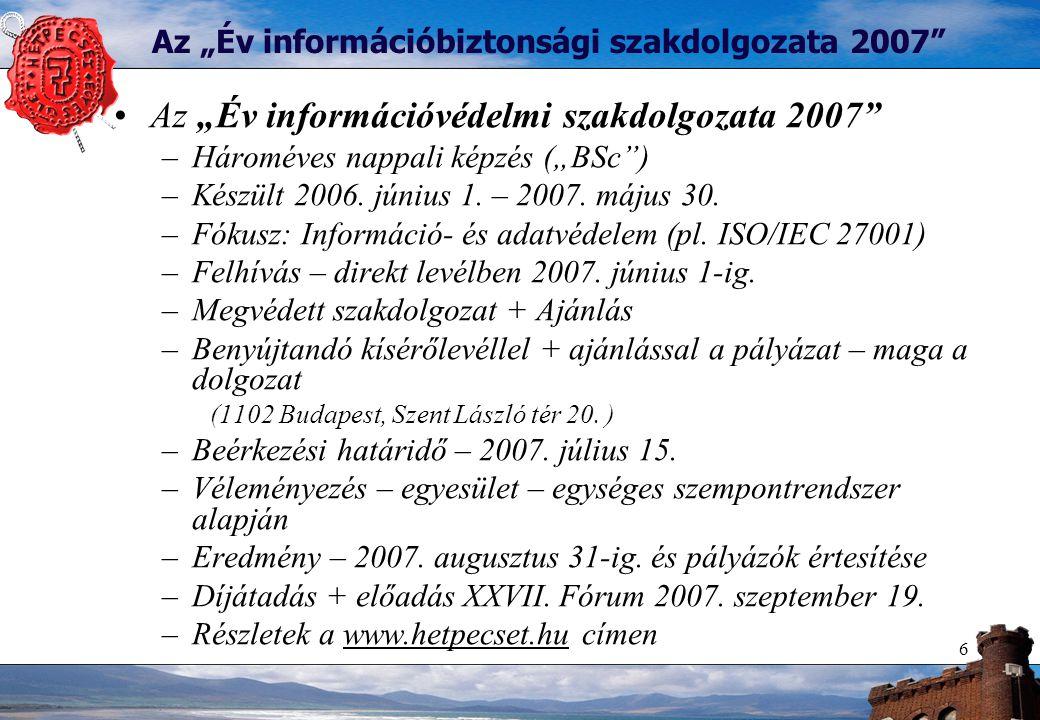 """6 Az """"Év információbiztonsági szakdolgozata 2007"""" Az """"Év információvédelmi szakdolgozata 2007"""" –Hároméves nappali képzés (""""BSc"""") –Készült 2006. június"""