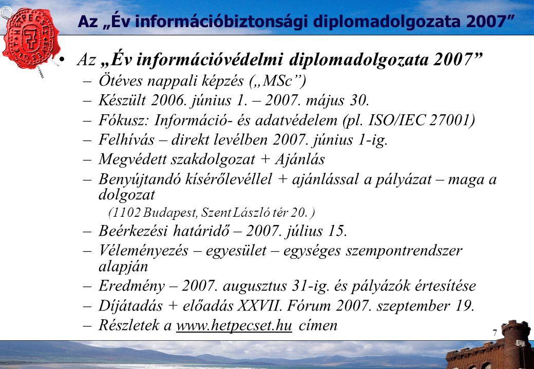 """7 Az """"Év információbiztonsági diplomadolgozata 2007"""" Az """"Év információvédelmi diplomadolgozata 2007"""" –Ötéves nappali képzés (""""MSc"""") –Készült 2006. jún"""