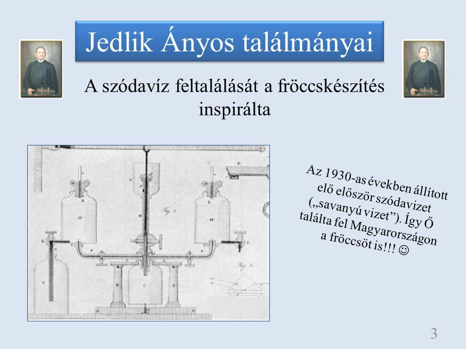 """Jedlik Ányos találmányai A szódavíz feltalálását a fröccskészítés inspirálta 3 Az 1930-as években állított elő először szódavizet (""""savanyú vizet""""). Í"""