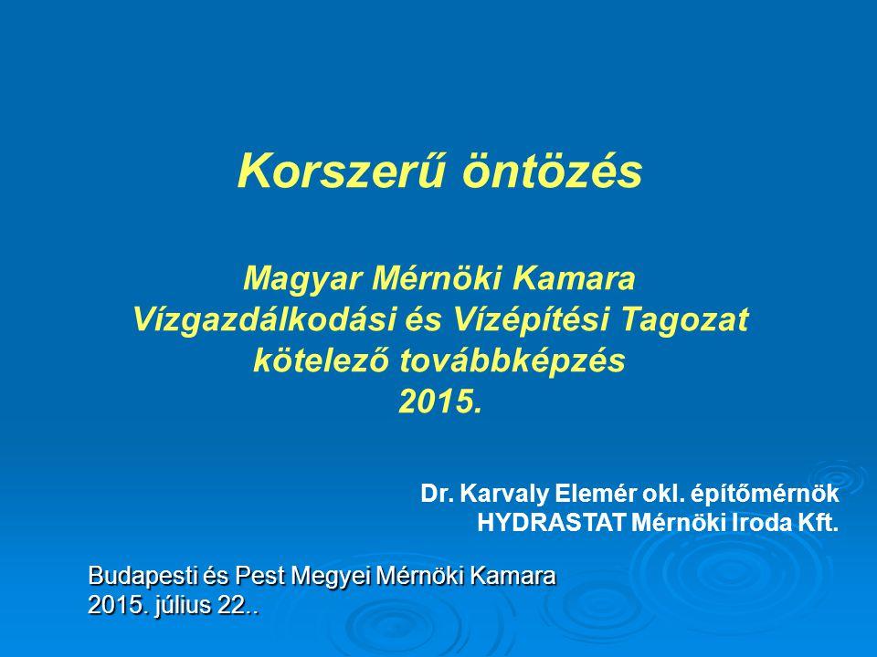 Korszerű öntözés Magyar Mérnöki Kamara Vízgazdálkodási és Vízépítési Tagozat kötelező továbbképzés 2015.