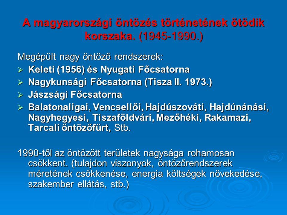A magyarországi öntözés történetének ötödik korszaka.