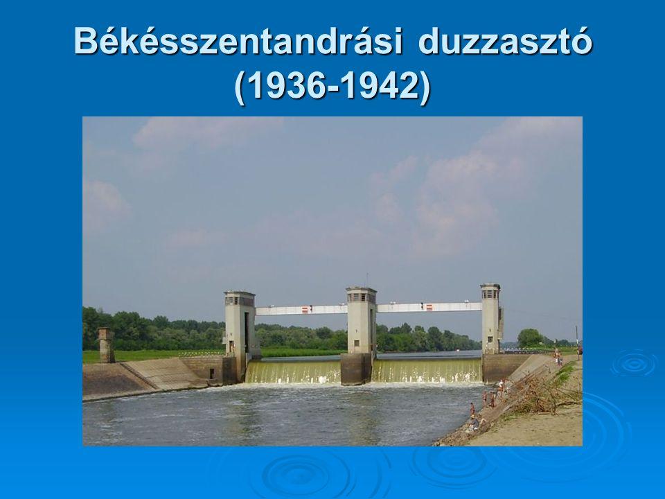 Békésszentandrási duzzasztó (1936-1942)