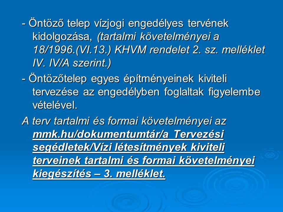 - Öntöző telep vízjogi engedélyes tervének kidolgozása, (tartalmi követelményei a 18/1996.(VI.13.) KHVM rendelet 2.