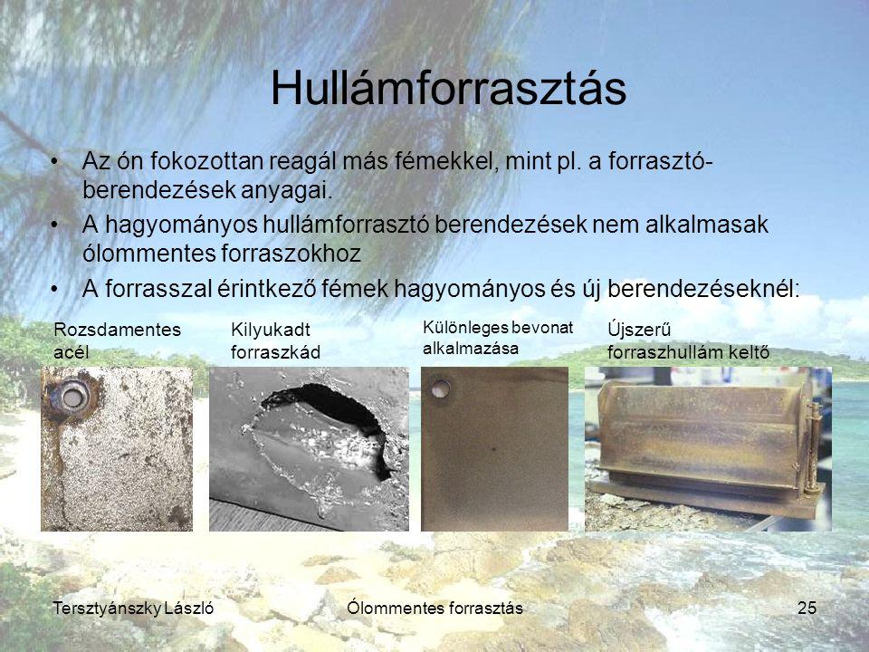 Tersztyánszky LászlóÓlommentes forrasztás25 Hullámforrasztás Az ón fokozottan reagál más fémekkel, mint pl. a forrasztó- berendezések anyagai. A hagyo