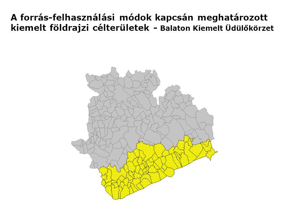 A forrás-felhasználási módok kapcsán meghatározott kiemelt földrajzi célterületek - Balaton Kiemelt Üdülőkörzet