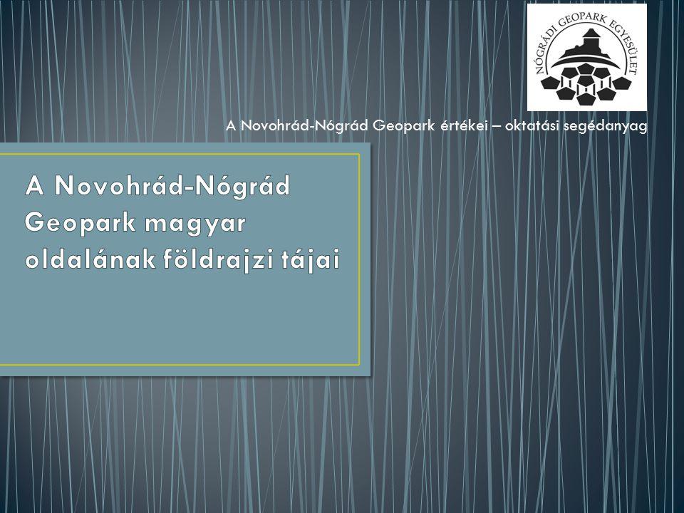 A Novohrád-Nógrád Geopark értékei – oktatási segédanyag