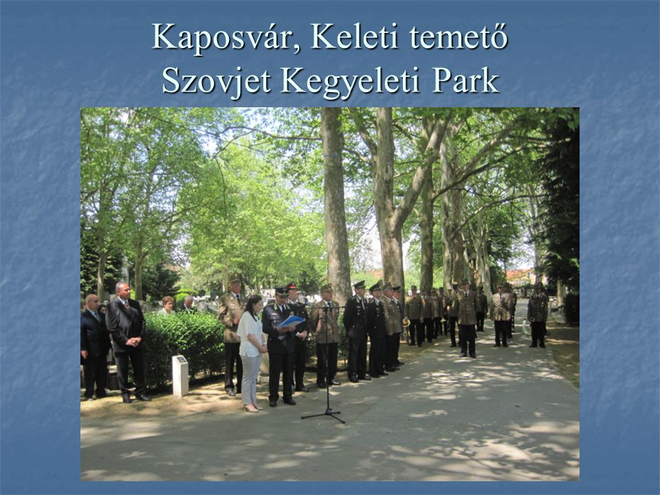 Kaposvár, Keleti temető Szovjet Kegyeleti Park