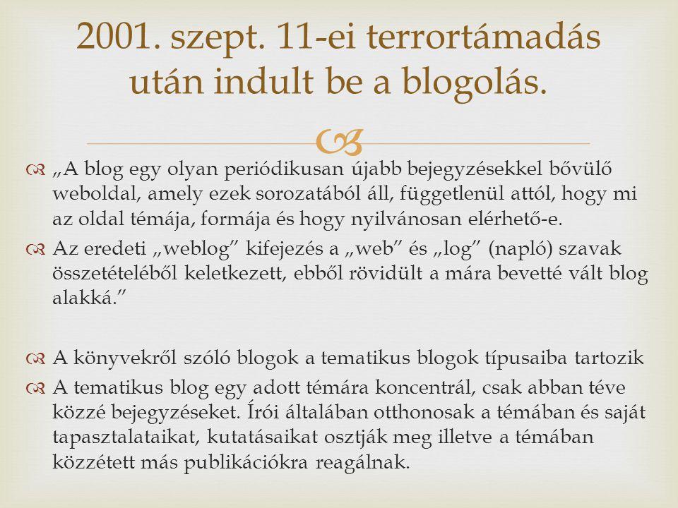 """  """"A blog egy olyan periódikusan újabb bejegyzésekkel bővülő weboldal, amely ezek sorozatából áll, függetlenül attól, hogy mi az oldal témája, formá"""