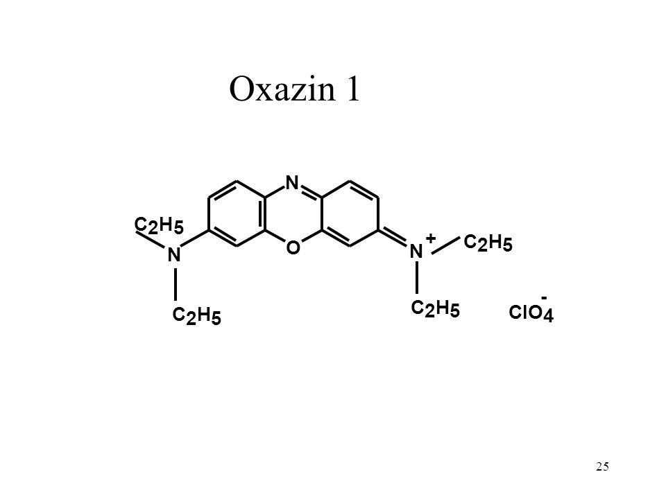 O N N N C 2 H 5 C 2 H 5 C 2 H 5 C 2 H 5 + ClO 4 - Oxazin 1 25