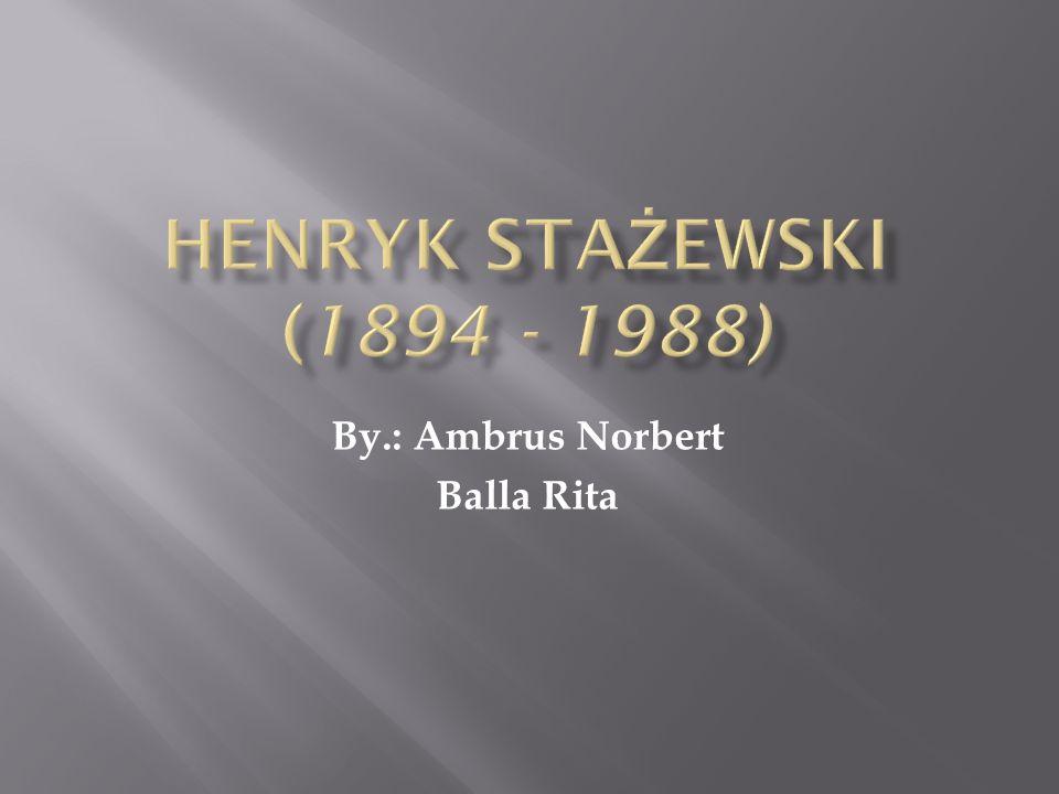 Henryk Stażewski 1894-ben született Varsóban.