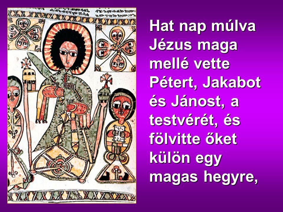 Nagyböjt II Vasárnapja Á - év Máté 17,1-9