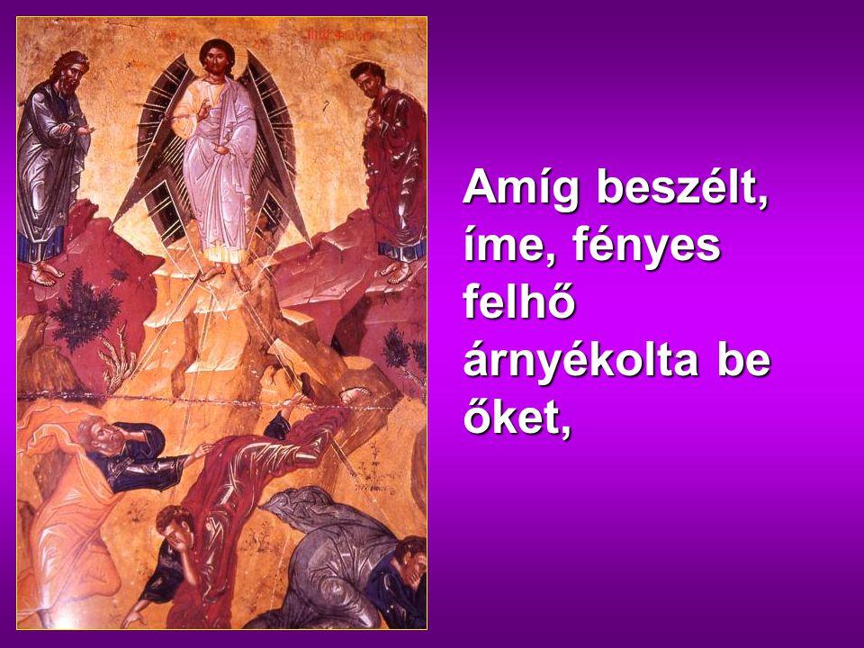 ,,Uram, jó nekünk itt lenni! Ha akarod, csinálok itt három sátrat, neked egyet, Mózesnek egyet és Illésnek egyet.''