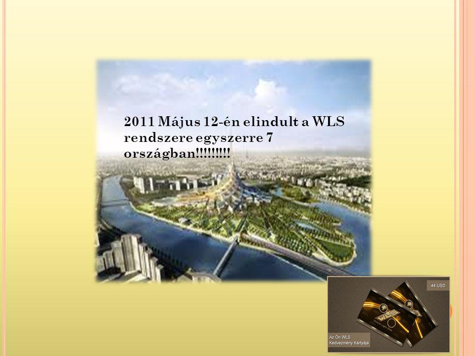 2011 Május 12-én elindult a WLS rendszere egyszerre 7 országban!!!!!!!!!
