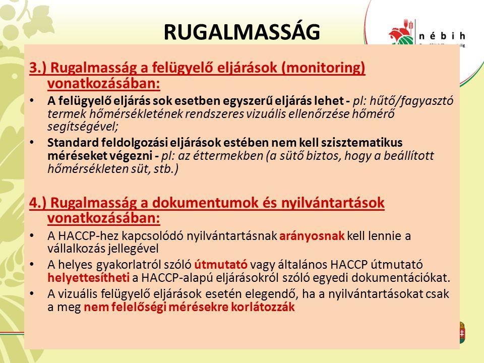 RUGALMASSÁG 3.) Rugalmasság a felügyelő eljárások (monitoring) vonatkozásában: A felügyelő eljárás sok esetben egyszerű eljárás lehet - pl: hűtő/fagya