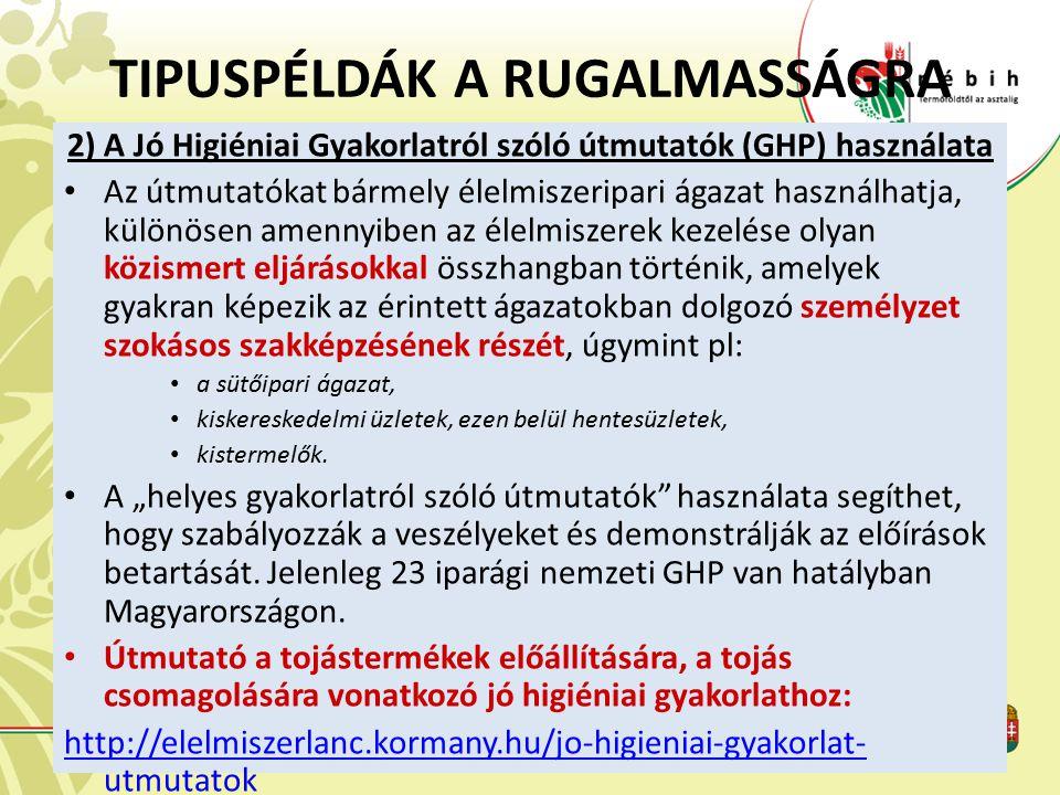 TIPUSPÉLDÁK A RUGALMASSÁGRA 2) A Jó Higiéniai Gyakorlatról szóló útmutatók (GHP) használata Az útmutatókat bármely élelmiszeripari ágazat használhatja