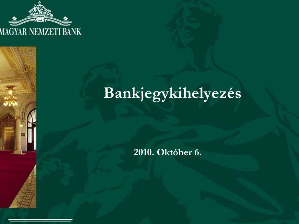 Bankjegykihelyezés 2010. Október 6.