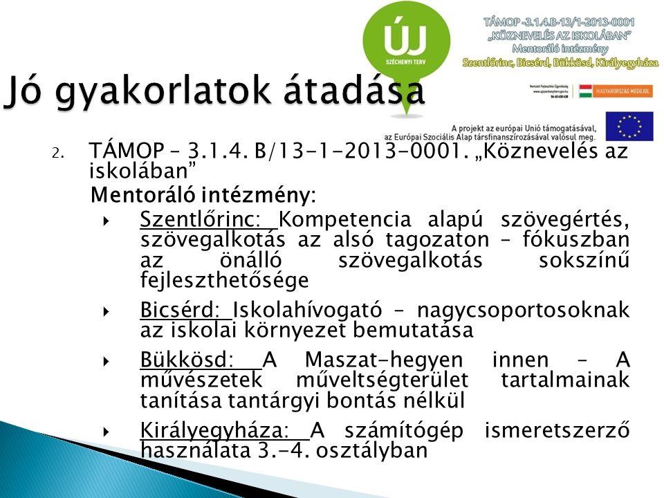 """2. TÁMOP – 3.1.4. B/13-1-2013-0001. """"Köznevelés az iskolában"""" Mentoráló intézmény:  Szentlőrinc: Kompetencia alapú szövegértés, szövegalkotás az alsó"""