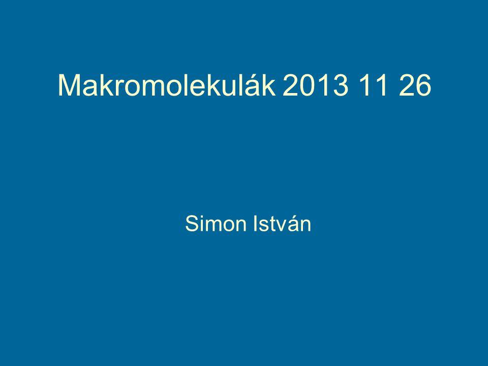 Makromolekulák 2013 11 26 Simon István