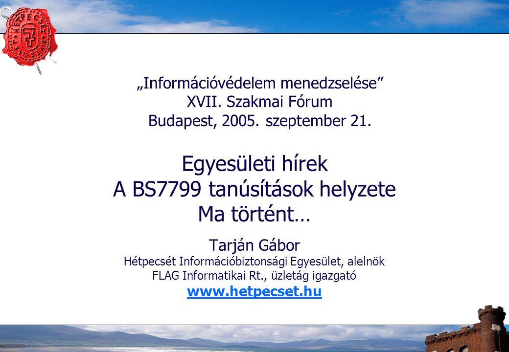 12 Nemzetközi info.bizt.konferenciák Budapesten Az Informatikai Biztonság Napja: 2005.