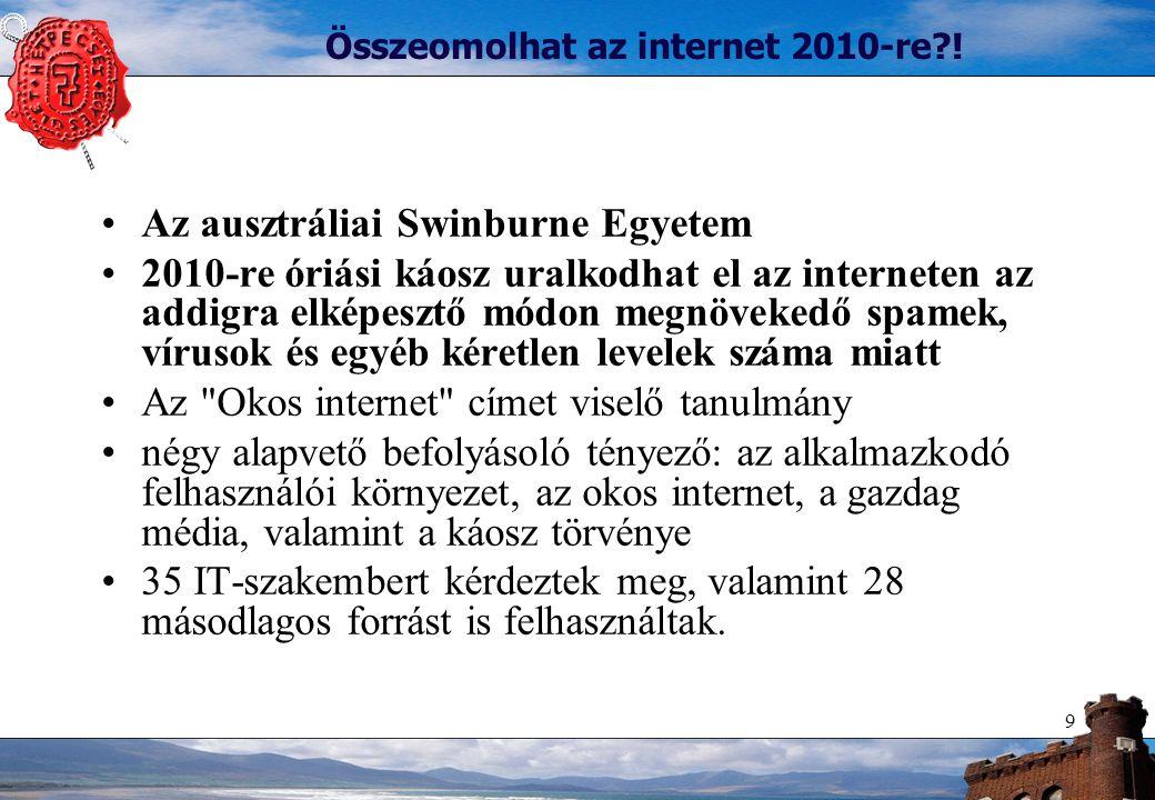 9 Összeomolhat az internet 2010-re .