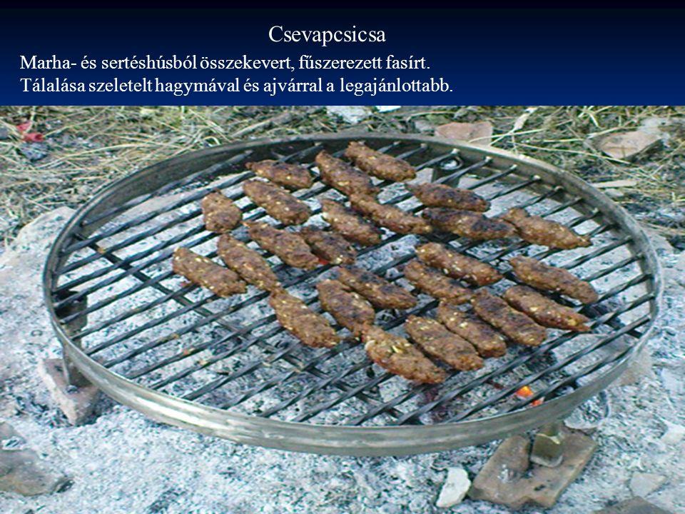 Csevapcsicsa Marha- és sertéshúsból összekevert, fűszerezett fasírt.