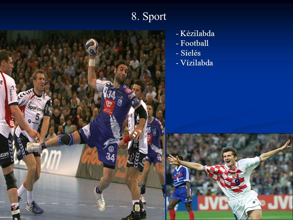8. Sport - Kézilabda - Football - Síelés - Vízilabda