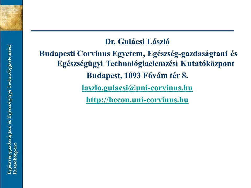 Dr. Gulácsi László Budapesti Corvinus Egyetem, Egészség-gazdaságtani és Egészségügyi Technológiaelemzési Kutatóközpont Budapest, 1093 Fővám tér 8. las