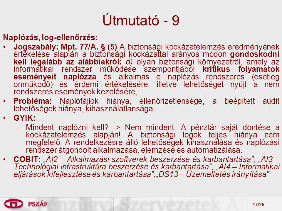 17/25 Útmutató - 9 Naplózás, log-ellenőrzés: Jogszabály: Mpt.