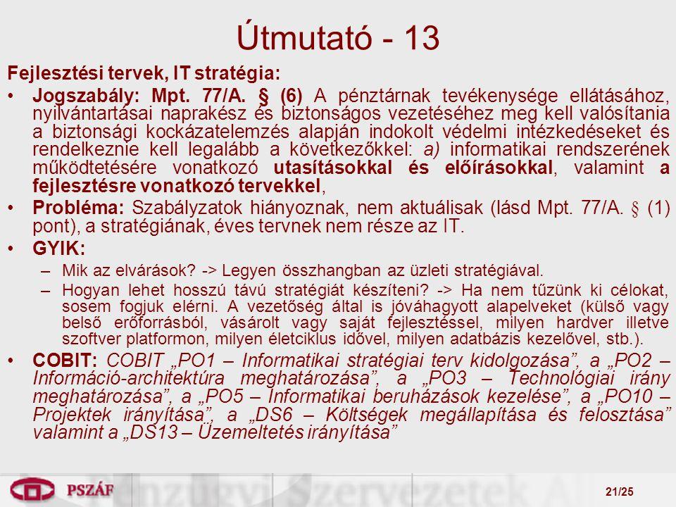 21/25 Útmutató - 13 Fejlesztési tervek, IT stratégia: Jogszabály: Mpt.