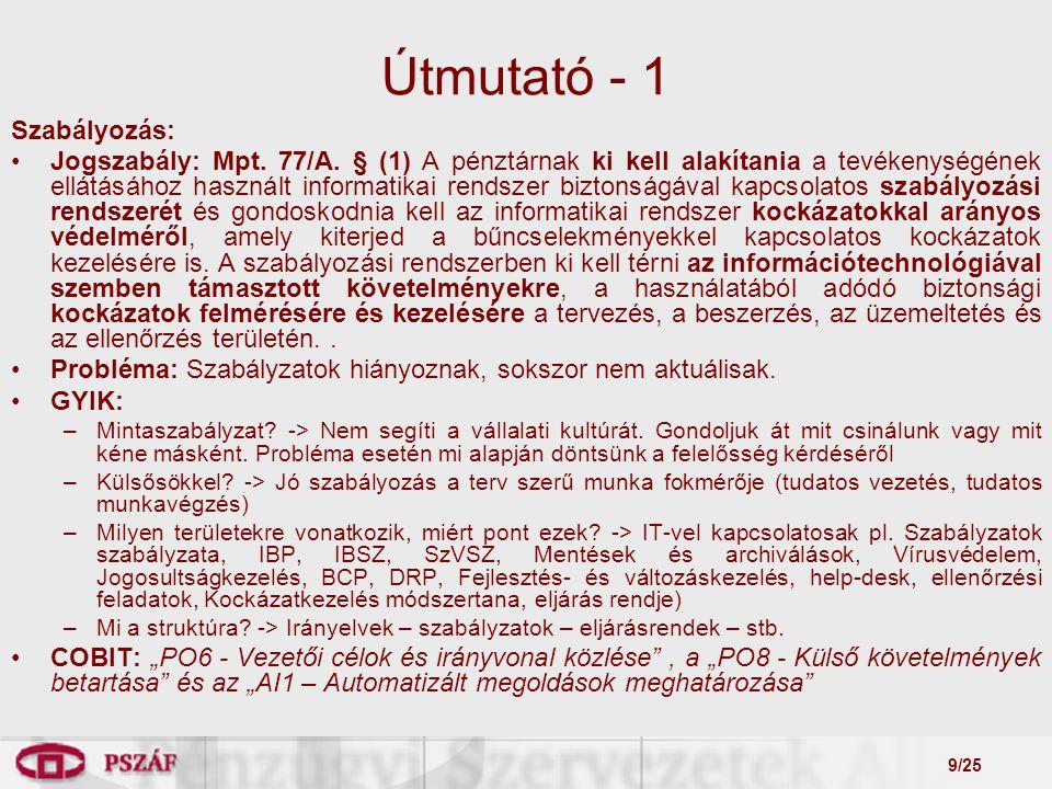 9/25 Útmutató - 1 Szabályozás: Jogszabály: Mpt. 77/A.