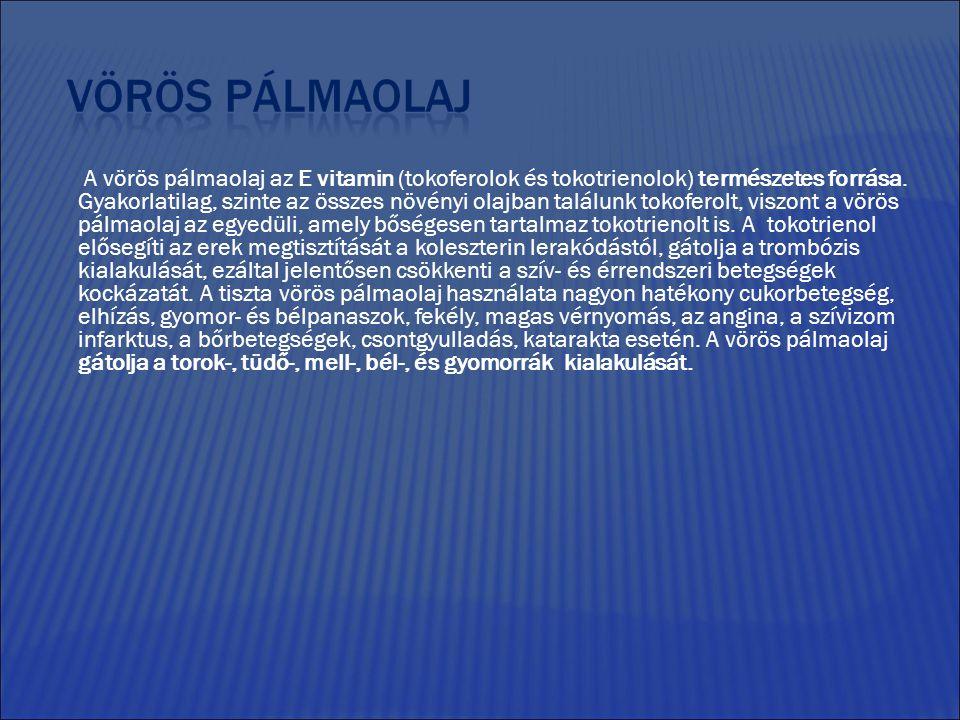 A vörös pálmaolaj az E vitamin (tokoferolok és tokotrienolok) természetes forrása.