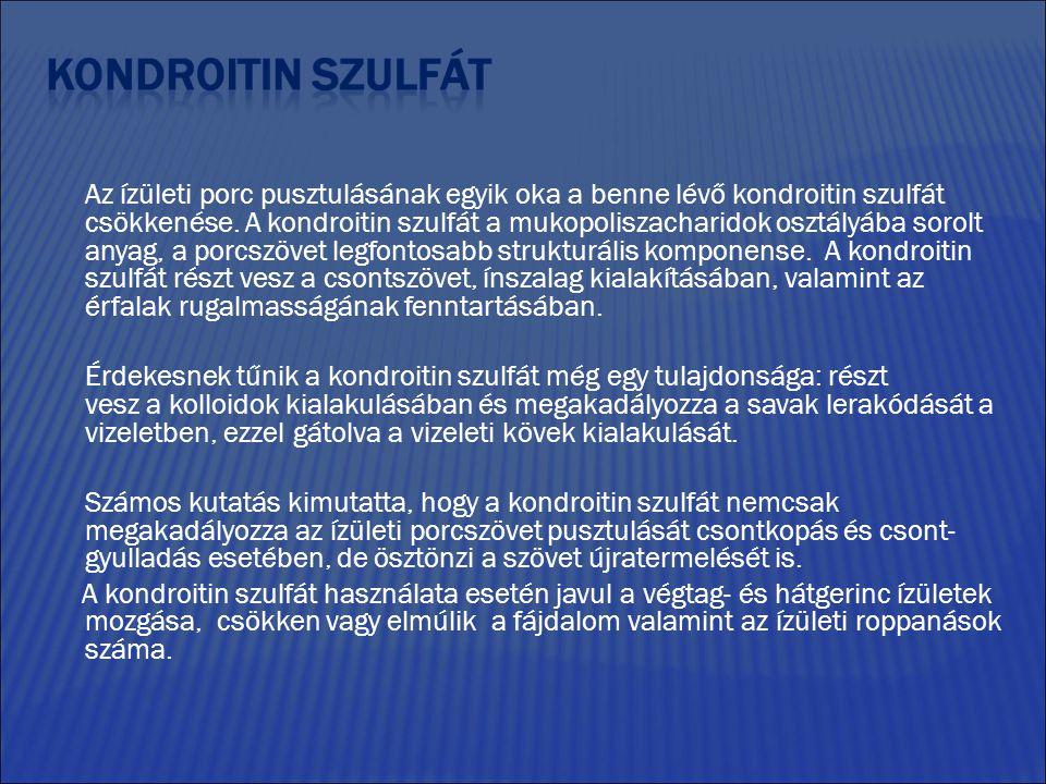 Az ízületi porc pusztulásának egyik oka a benne lévő kondroitin szulfát csökkenése.