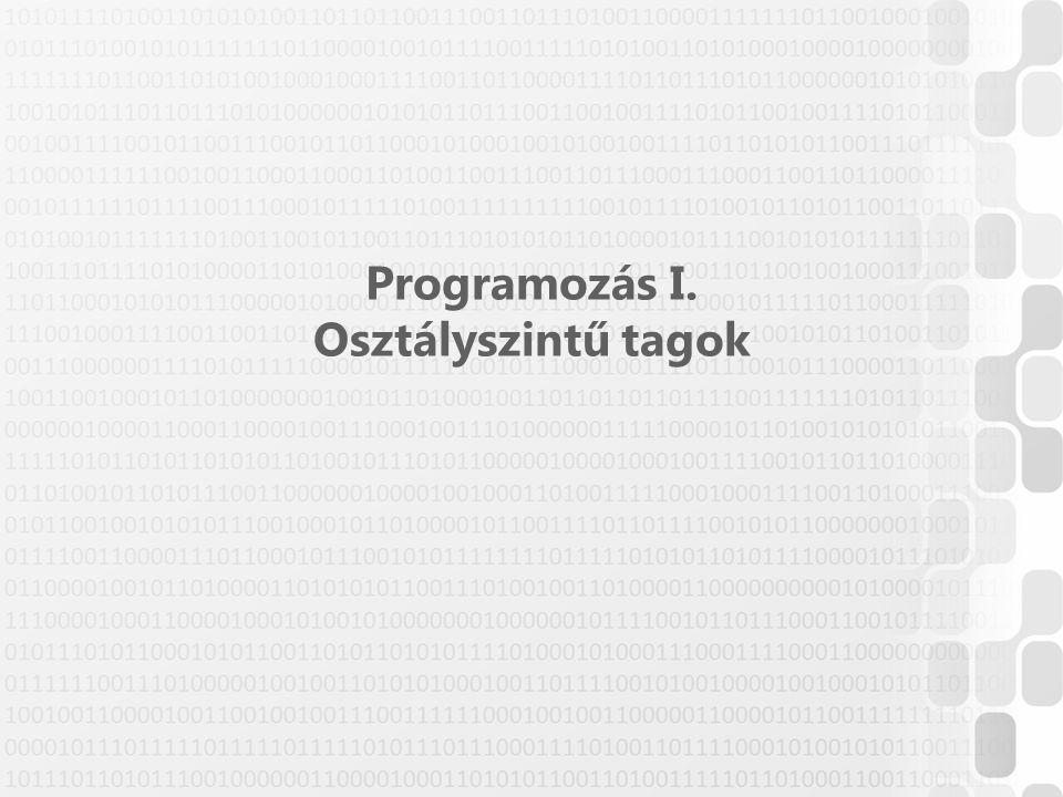 Programozás I. Osztályszintű tagok