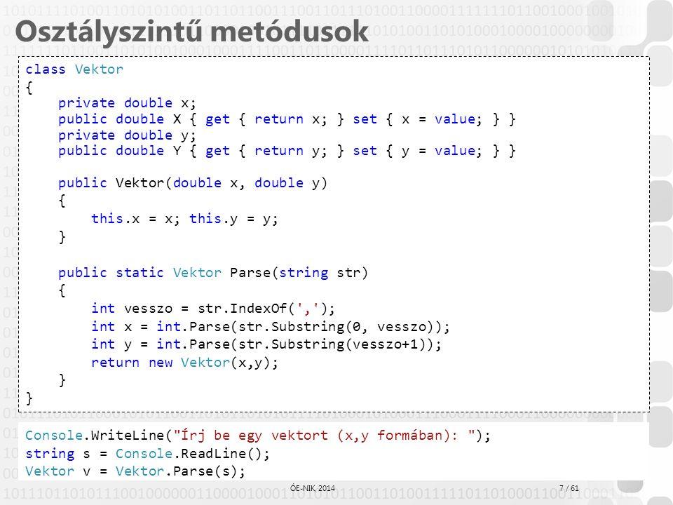 """18 / 61 ÓE-NIK, 2014 """"Rejtett paraméter A rejtett paraméter egy referencia, mely a megszólított objektum memóriacíme –(Ha osztályszintű metódust hívunk, akkor az osztály címe) Minden metódusnak ez egy rejtett paramétere és típusa maga az osztály Egy futó metódus innen tudja, hogy éppen melyik példányon dolgozik Egymásból hívott metódusok esetén automatikusan továbbadódik Működési elv: Ha film1 Film típusú, akkor a film1.GetCim() üzenetet a fordító így értelmezi: Film.GetCim(film1) Megjegyzés: Ezt az utolsó paramétert a fordító automatikusan beépíti az összes metódusba, tehát nem nekünk kell!!!"""