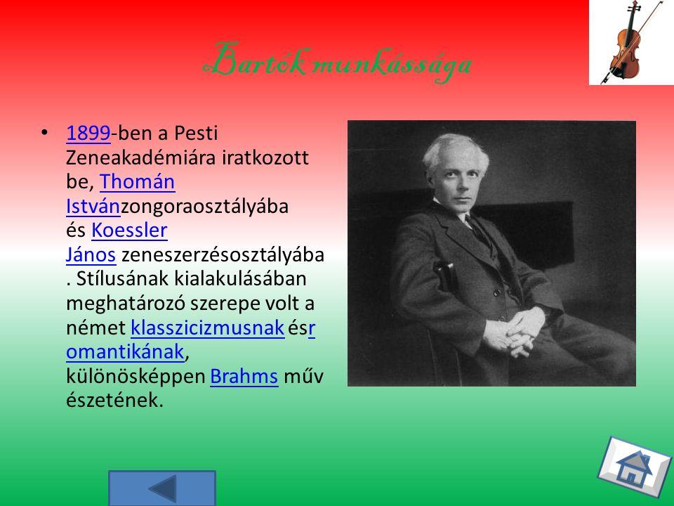 Bartók munkássága 1899-ben a Pesti Zeneakadémiára iratkozott be, Thomán Istvánzongoraosztályába és Koessler János zeneszerzésosztályába.
