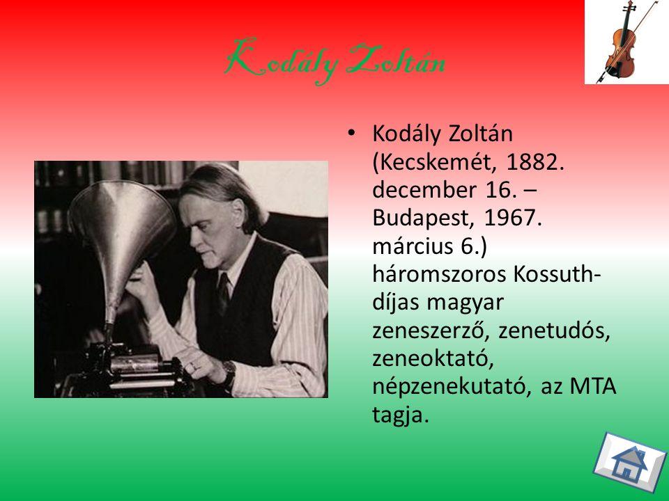 Kodály Zoltán Kodály Zoltán (Kecskemét, 1882.december 16.