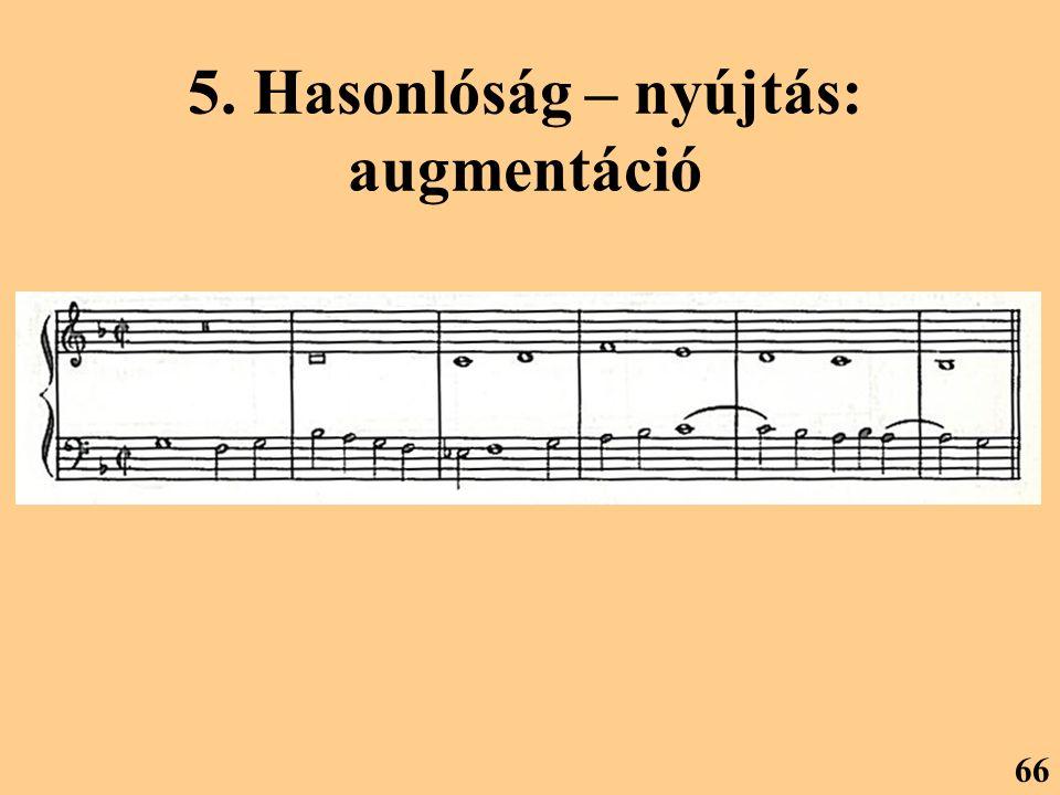 5. Hasonlóság – nyújtás: augmentáció 66