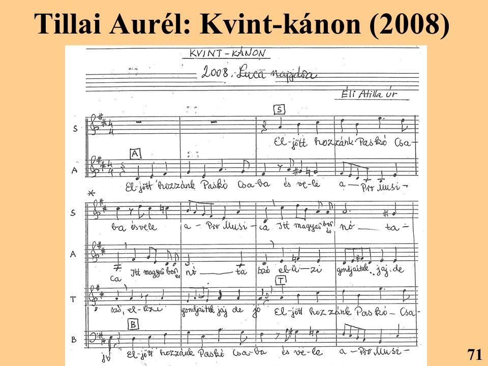 Tillai Aurél: Kvint-kánon (2008) 71