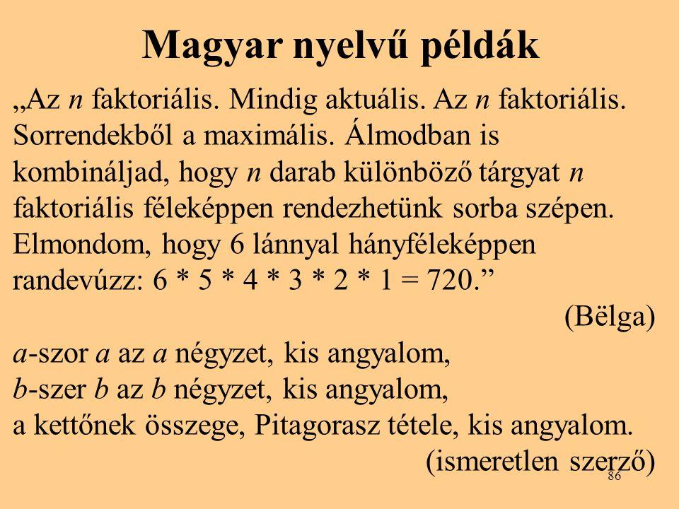 """Magyar nyelvű példák """"Az n faktoriális. Mindig aktuális. Az n faktoriális. Sorrendekből a maximális. Álmodban is kombináljad, hogy n darab különböző t"""