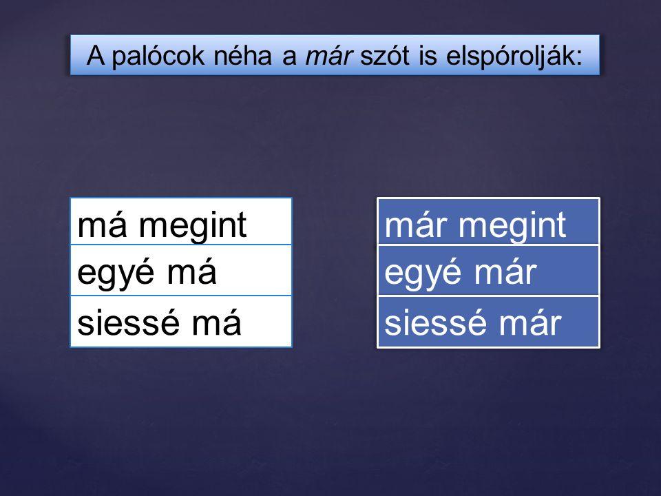 A palóc nyelvjárásban a változó tövű szavak E-je alanyi esetben is legtöbbször E: tehen szeker vereb keves nehez tehén szekér veréb kevés nehéz