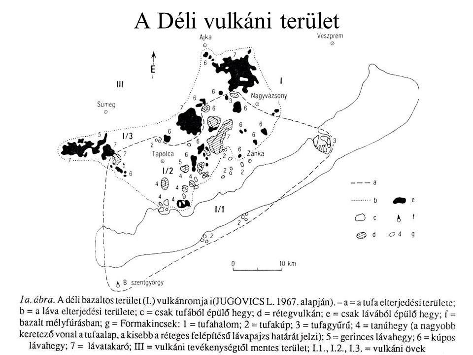 Déli vulkán terület Három övre tagolódik -Tufavulkán öv: a Balaton két oldalán (I/1) -Vegyes öv: Tufa alapra láva ömlött (I/2) Balaton-felvidék, Déli-Bakony alacsony D-i régiója, Tapolcai-medence, Keszthelyi-hg K-i szakasza.