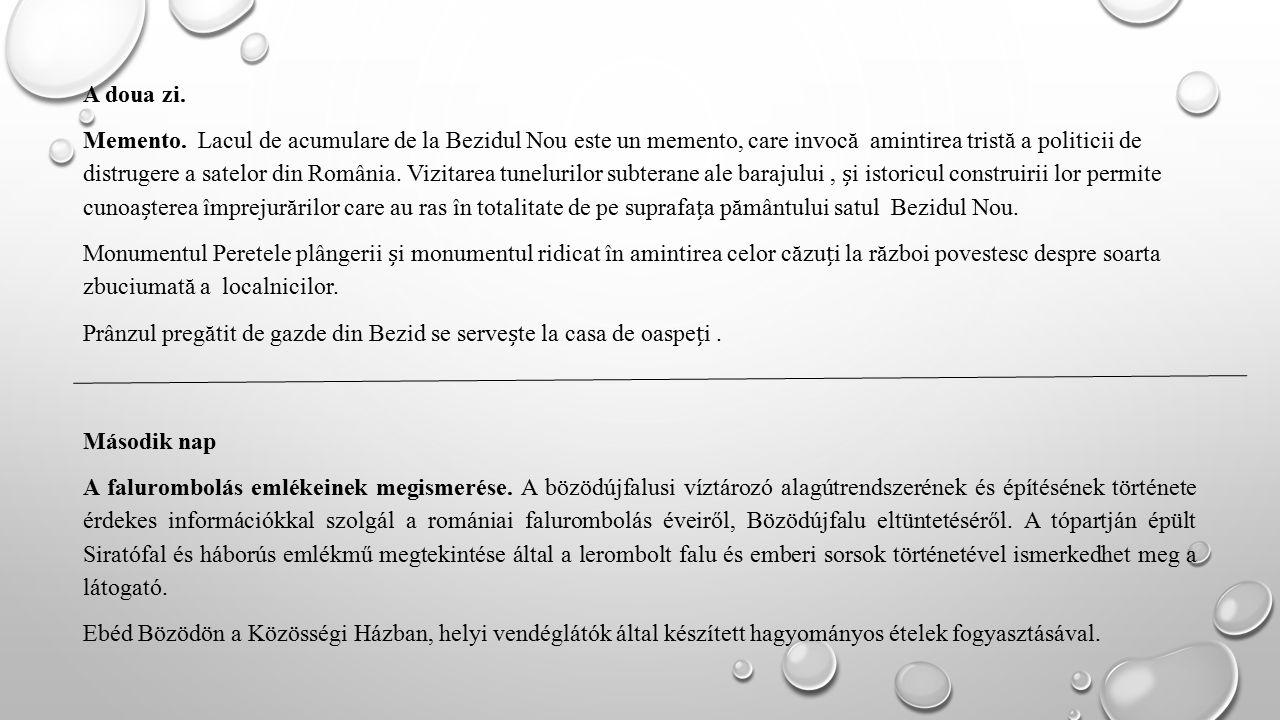 A doua zi. Memento. Lacul de acumulare de la Bezidul Nou este un memento, care invocă amintirea tristă a politicii de distrugere a satelor din România