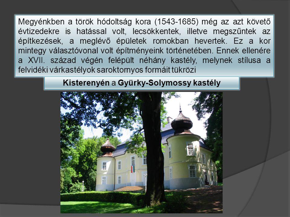 Megyénkben a török hódoltság kora (1543-1685) még az azt követő évtizedekre is hatással volt, lecsökkentek, illetve megszűntek az építkezések, a meglévő épületek romokban hevertek.