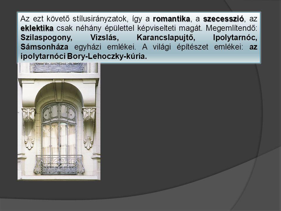 romantikaszecesszió eklektika Az ezt követő stílusirányzatok, így a romantika, a szecesszió, az eklektika csak néhány épülettel képviselteti magát.