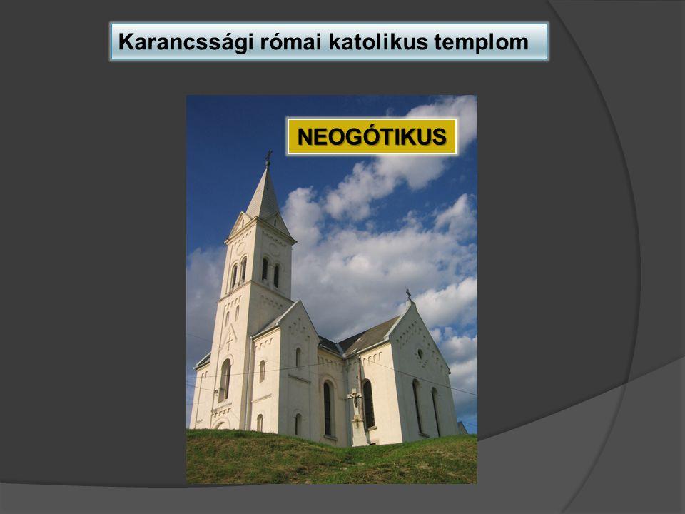 Karancssági római katolikus templom NEOGÓTIKUS