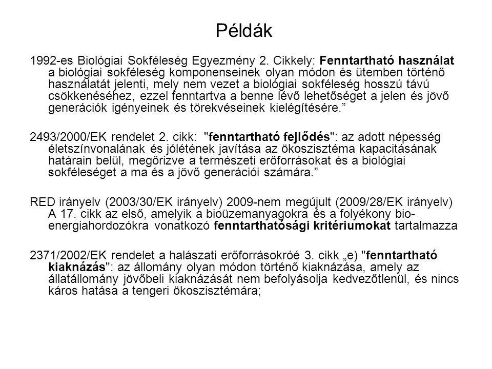 Példák 1992-es Biológiai Sokféleség Egyezmény 2. Cikkely: Fenntartható használat a biológiai sokféleség komponenseinek olyan módon és ütemben történő