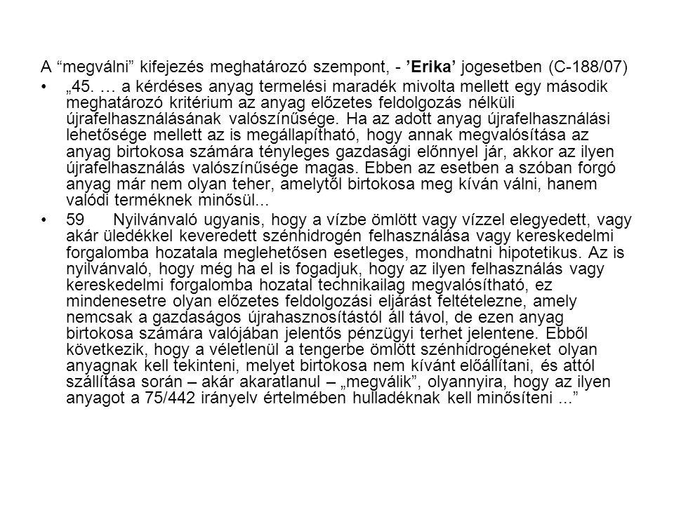 """A megválni kifejezés meghatározó szempont, - 'Erika' jogesetben (C-188/07) """"45."""