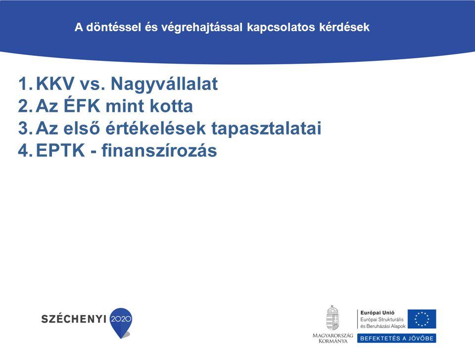 A döntéssel és végrehajtással kapcsolatos kérdések 1.KKV vs.